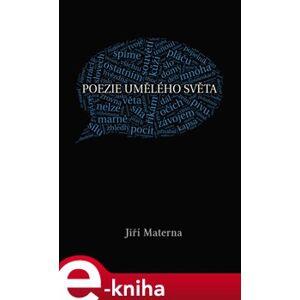 Poezie umělého světa - Jiří Materna e-kniha