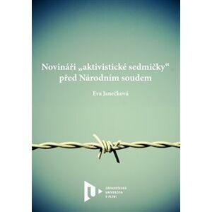 """Novináři """"aktivistické sedmičky"""" před Národním soudem - Eva Janečková"""