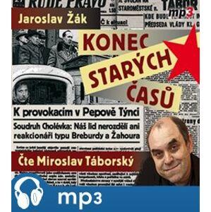 Konec starých časů, mp3 - Jaroslav Žák