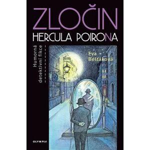 Zločin Hercula PoiroNa. Humorná detektivní fikce - Eva Bešťáková