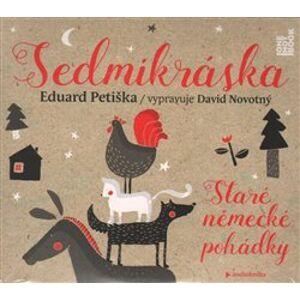 Sedmikráska, CD - Staré německé pohádky, CD - Eduard Petiška