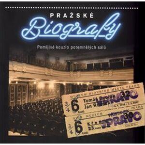 Pražské biografy - Pomíjivé kouzlo potemnělých sálů - Tomáš Dvořák, Jan Rousek