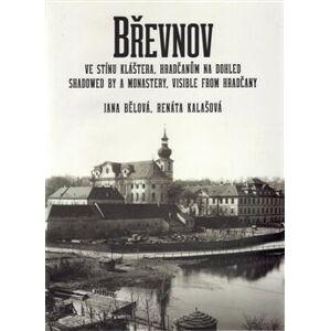 Břevnov ve stínu kláštera, Hradčanům na dohled - Jana Bělová, Renáta Kalašová