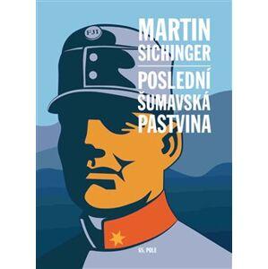 Poslední šumavská pastvina - Martin Sichinger