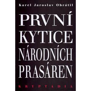 První Kytice národních prasáren - Kryptadia I. - Karel Jaroslav Obrátil