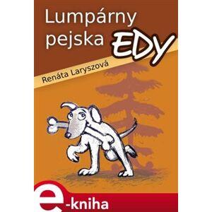 Lumpárny pejska Edy - Renáta Laryszová e-kniha