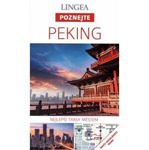 Peking - Poznejte. Nejlepší trasy městem
