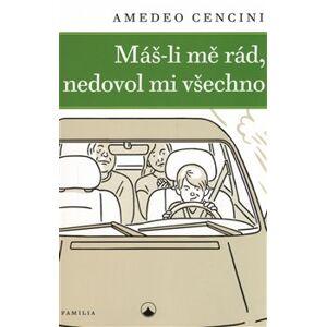 Máš-li mě rád, nedovol mi všechno - Amedeo Cencini