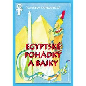 Egyptské pohádky a bajky - Marcela Kohoutová