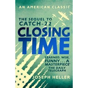 Closing Time. The Sequel to Catch-22 - Joseph Heller