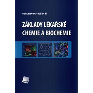 Základy lékařské chemie a biochemie - Bohuslav Matouš