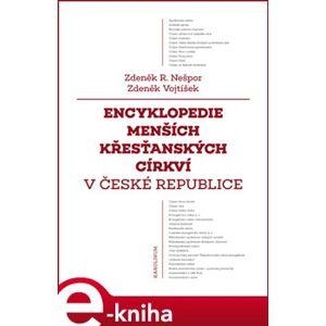 Encyklopedie menších křesťanských církví v České republice - Zdeněk Vojtíšek, Zdeněk Nešpor e-kniha