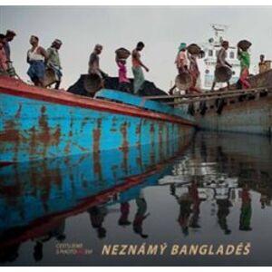 Neznámý Bangladéš - kol.