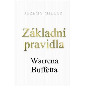 Základní pravidla Warrena Buffeta - Jeremy Miller