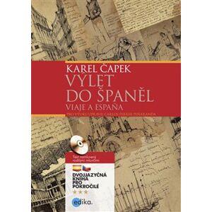 Výlet do Španěl. Viaje a Espaňa - Karel Čapek