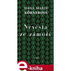Nevěsta ze zámoří - Hana Marie Körnerová e-kniha