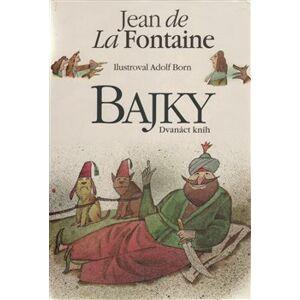Bajky. Dvanáct knih - Jean de La Fontaine