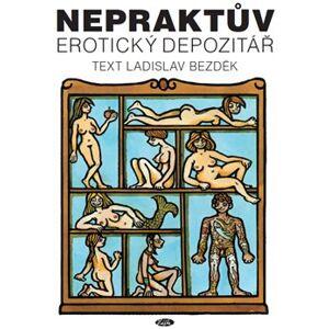 Nepraktův erotický depozitář - Ladislav Bezděk