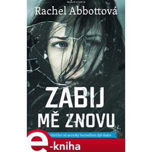 Zabij mě znovu - Rachel Abbottová e-kniha