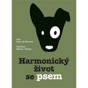 Harmonický život se psem - Marisa Vestita, Piero Bianchi