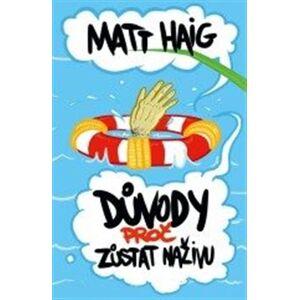 Důvody, proč zůstat naživu - Matt Haig