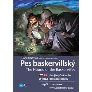 Pes baskervillský A1/A2. Dvojjazyčná kniha pro začátečníky - Dana Olšovská