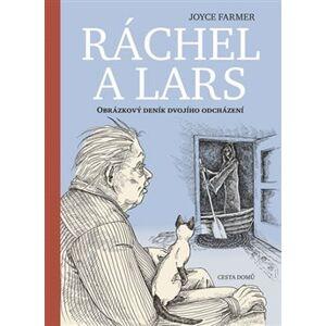 Ráchel a Lars - Obrázkový deník dvojího odcházení - Joyce Farmer