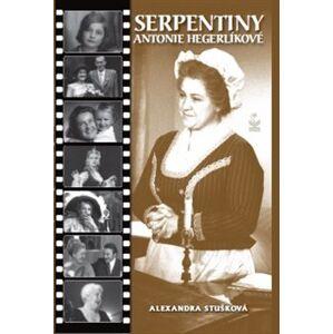 Serpentiny Antonie Hegerlíkové - Alexandra Stušková