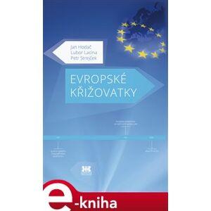 Evropské křižovatky - Jan Hodač, Petr Strejček, Lubor Lacina e-kniha