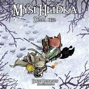 Myší hlídka 2: Zima 1152 - David Petersen