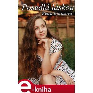 Posedlá láskou - Petra Karasová e-kniha