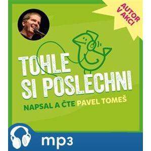 Tohle si poslechni, mp3 - Pavel Tomeš