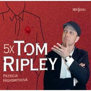 5x Tom Ripley, CD - Patricia Highsmithová