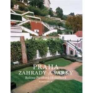 Praha - zahrady a parky - Božena Pacáková - Hošťálková