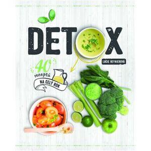 Detox. 40 receptů na celý rok - Lucie Reynierová
