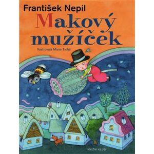Makový mužíček - František Nepil
