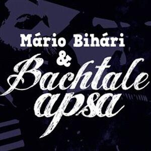Bachtale Apsa - Mário Bihári, Bachtale Apsa