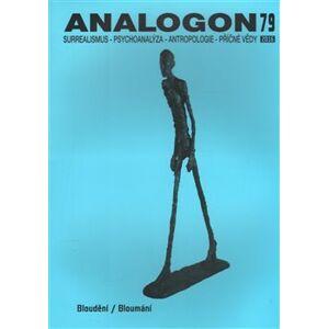 Analogon 79. Surrealismus-Psychoanalýza-Antropologie-Příčné vědy