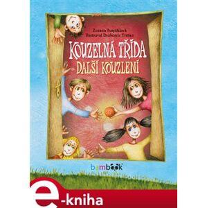 Kouzelná třída - další kouzlení - Zuzana Pospíšilová e-kniha