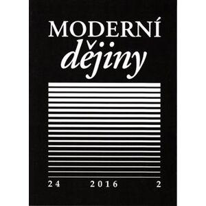 Moderní dějiny 24/2 2016. Časopis pro dějiny 19. a 20. století