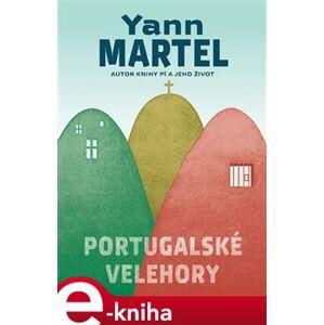 Portugalské velehory - Yann Martel e-kniha