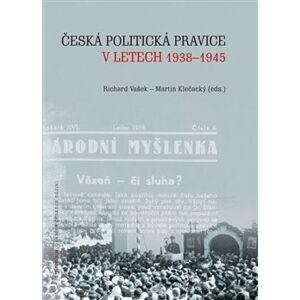 Česká politická pravice v letech 1938–1945