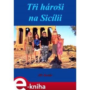 Tři hároši na Sicílii - Jiří Kostúr e-kniha