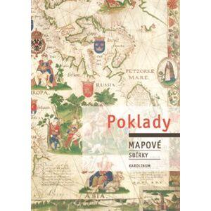 Poklady mapové sbírky - Mirka Tröglová Sejtková, Josef Chrást, Eva Novotná
