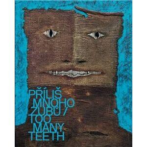 Příliš mnoho zubů