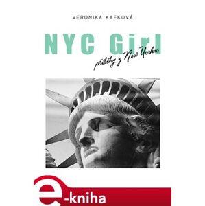 NYC GIRL, příběhy z New Yorku - Veronika Kafková e-kniha
