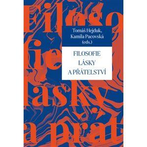 Filosofie lásky a přátelství - Kamila Pacovská, Tomáš Hejduk