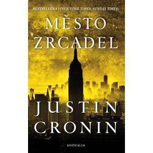 Město zrcadel - Justin Cronin