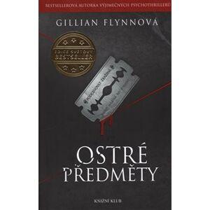 Ostré předměty - Gillian Flynnová