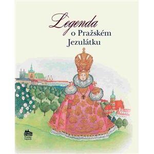 Legenda o Pražském Jezulátku - Iva Pecháčková